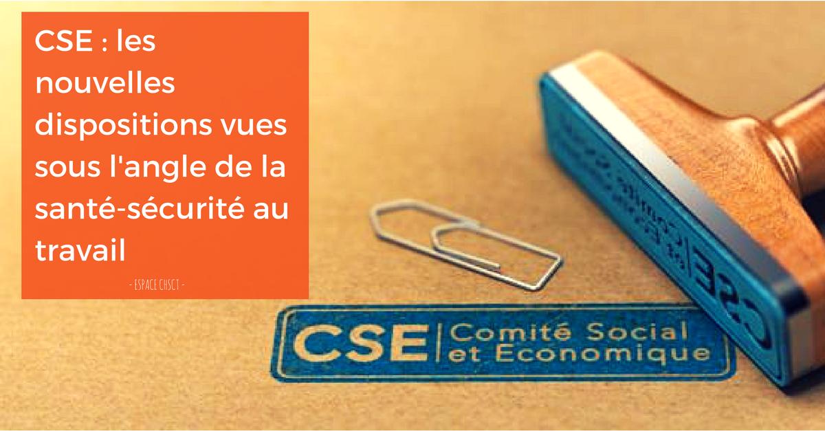 CSE : les nouvelles dispositions vues sous l'angle de la santé-sécurité au travail